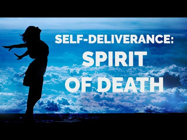 Deliverance From the Spirit of Death | Self-Deliverance Prayers