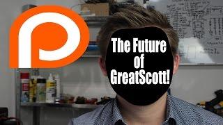The Future of GreatScott! || Patreon