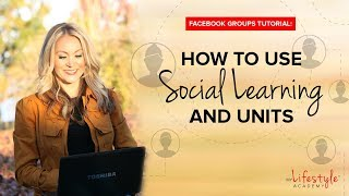 Facebook Groups Tutorial | How To Use Social Learning And Units