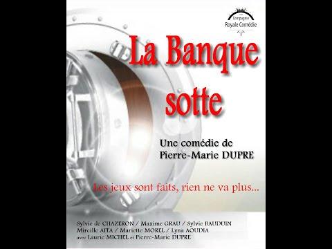 LA BANQUE SOTTE de Pierre-Marie DUPRE