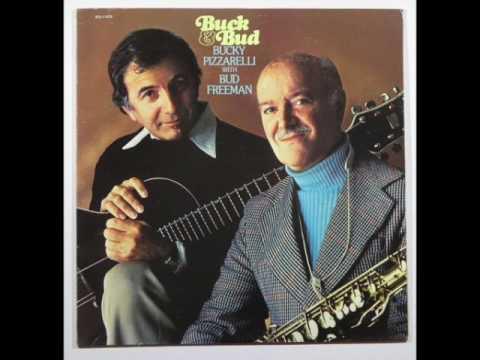 "Bucky Pizzarelli / Bud Freeman — ""Bucky & Bud"" [Full Album] (1976)"