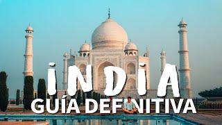 Guía Definitiva para Viajar a INDIA 2018 | Tips - Precios - Presupuesto
