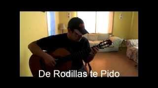 De Rodillas Te Pido - guitarra sola  - Jose Garcia