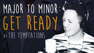 "Major to Minor: ""Get Ready"" [The Temptations] by Chase Holfelder"