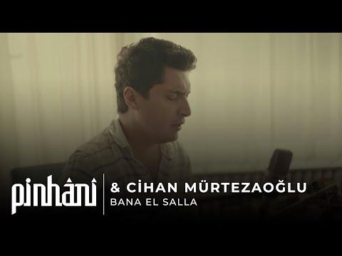 Pinhani & Cihan Mürtezaoğlu - Bana El Salla