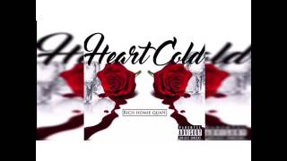 Rich Homie Quan Heart Cold