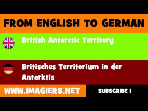 FROM ENGLISH TO GERMAN = British Antarctic Territory