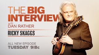 Ricky Skaggs on The Big Interview with Dan Rather   Premieres December 4