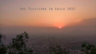 Our Vacations in Chile 2015 - Filmed with Oneplus One 4K DCI 24 FPS Video