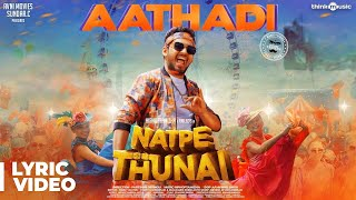 Natpe Thunai | Aathadi Song Lyrical | Hiphop Tamizha | Anagha | Sundar C