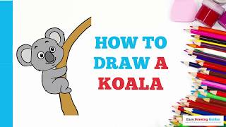 How to Draw a Koala in a Few Easy Steps: Drawing Tutorial for Kids and Beginners