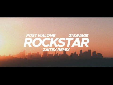Post Malone - Rockstar ft. 21 Savage (Zaitex Remix)