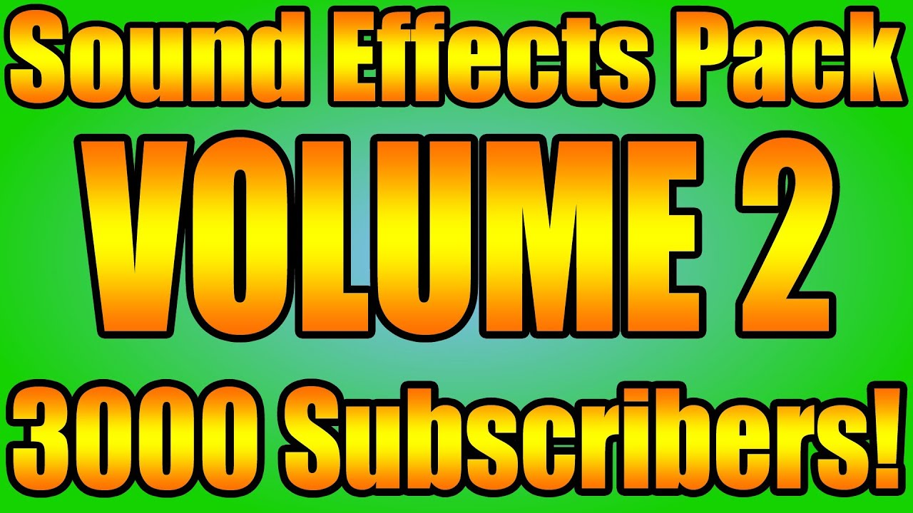 Sound Effects Pack Vol  2! 3000 Subscribers!