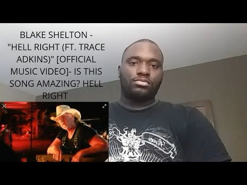 """Blake Shelton - """"Hell Right (ft. Trace Adkins)"""" [Official Music Video]-REACTION"""