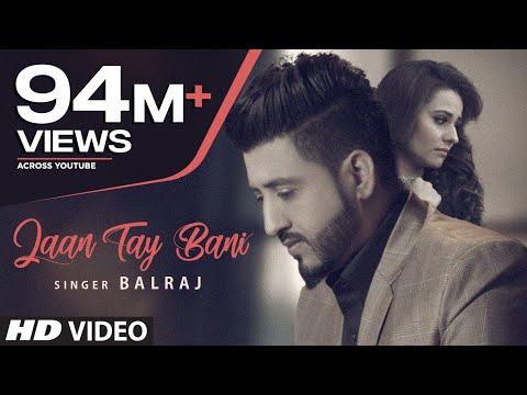 Jaan Tay Bani Balraj | Latest Punjabi Songs 2017 | G...