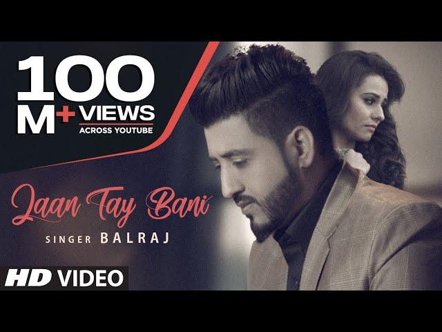 Latest Punjabi Songs 2017 | Jaan Tay Bani | Balraj | G Guri | New Punjabi Songs 2017