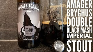 Amager Bryghus Double Black Mash Imperial Stout | Danish Craft Beer Review