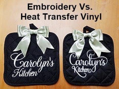 Machine Embroidery Vs Heat Transfer Vinyl Pot Holders