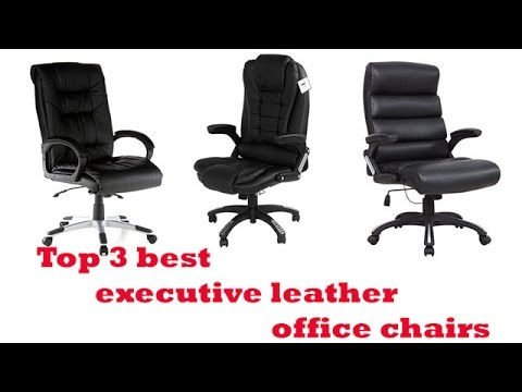 the top 3 best executive leather office chairs to buy 2017