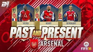 PAST AND PRESENT ARSENAL SQUAD BUILDER! | FIFA 18 ULTIMATE TEAM
