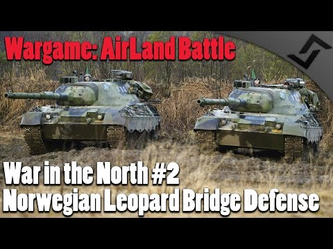 Norwegian Leopard Bridge Defense - Wargame: AirLand Battle - War in the North #2 COOP Campaign