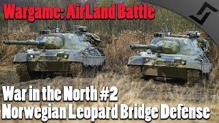 Norwegian Leopard Bridge Defense - Wargame: AirLand Battle - War in the North #2 COOP Campaign