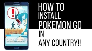How to Install Pokemon Go in any country!!