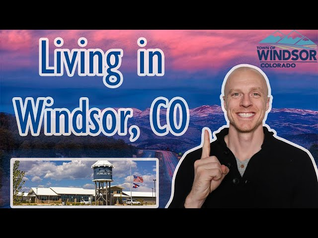 Living in Windsor Colorado | Northern Colorado Calling your Name?!