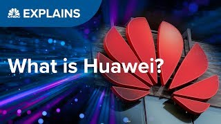 What Is Huawei  CNBC Explains