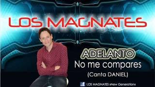 LOS MAGNATES - No me compares (Adelanto)