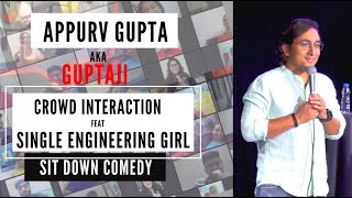 Single Engineering Girl - Stand Up Comedy by Appurv Gupta aka GuptaJi (Crowd Interaction)