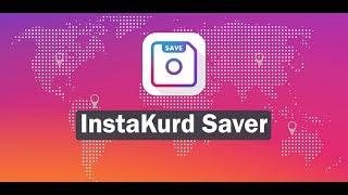 InstaKurd Saver   Video & Photo Downloader From Instagram