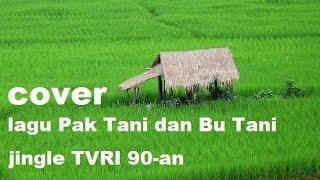 Download Mp3 Cover Lagu Pak Tani Dan Bu Tani   Jingle Tvri 90 An