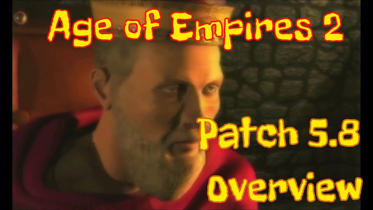 Age of Empires 2 HD | Patch 5 8 Overview
