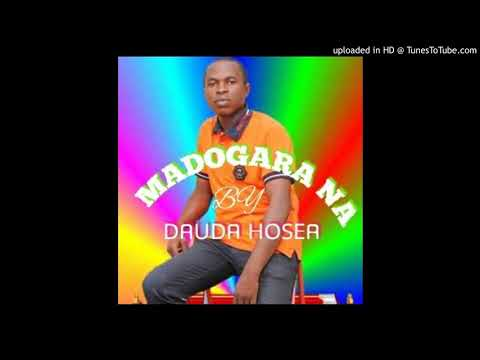 {DOWNLOAD} AUDIO: DAUDA HOSEA FT GEORGE PRAISE-MADOGARAN NA