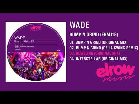 """WADE """"Bump N Grind EP"""""""