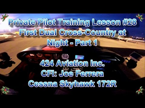 Private Pilot Flight Training, Lesson #28: First Dual Cross-Country at Night - Part 1