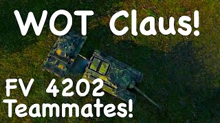 WOT -  FV4202 Teammates!  | World of Tanks Claus