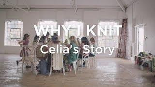 Celia's Story #whyiknit