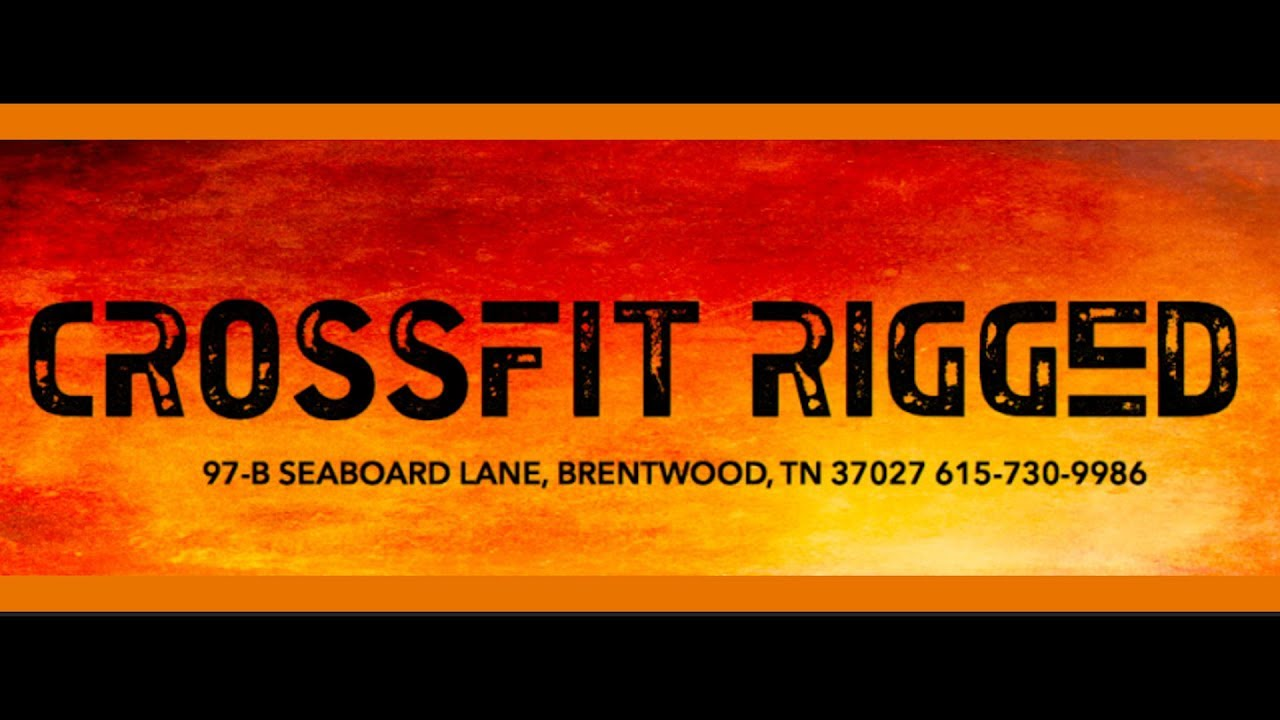 crossfit rigged brentwood tennessee youtube