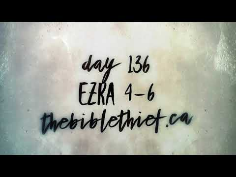 The Bible Thief Day 136 Ezra 4-6