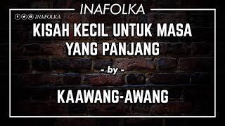 Baixar KAAWANG AWANG - Kisah Kecil Untuk Masa Yang Panjang (indie folk)