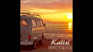 Kalisi - Perfect For You
