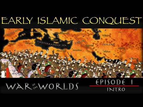 War of the Worlds - EP 1 - Intro / Early Islamic Conquest