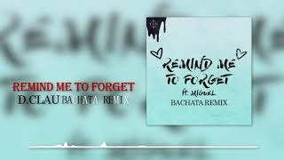 Kygo, Miguel - Remind Me To Forget (D.Clau Bachata Remix)