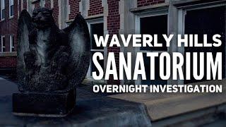 WAVERLY HILLS SANATORIUM PARANORMAL INVESTIGATION (Part 1)