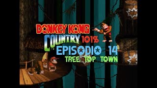 """Donkey Kong Country - Guida Completa al 101% - Episodio 14 """"Tree Top Town"""""""