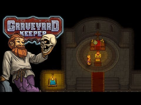 Church Grand Opening! – Let's Play Graveyard Keeper – Part 4