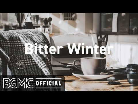 Bitter Winter: Relaxing December Jazz & Sweet Bossa Nova - Best Smooth Jazz for Good Mood