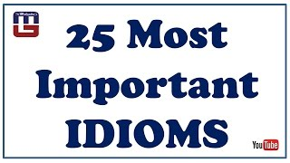 25 MOST IMPORTANT IDIOMS | ENGLISH | SBI PO , SSC , IBPS & ALL COMPETITIVE EXAMS